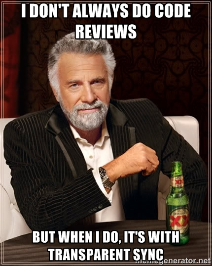 I don't always do code reviews
